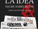 La Idea, negre sobre blanc. Articles de Josep Alomà