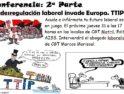 Conferencia: «La desregulación laboral invade Europa. TTIP»