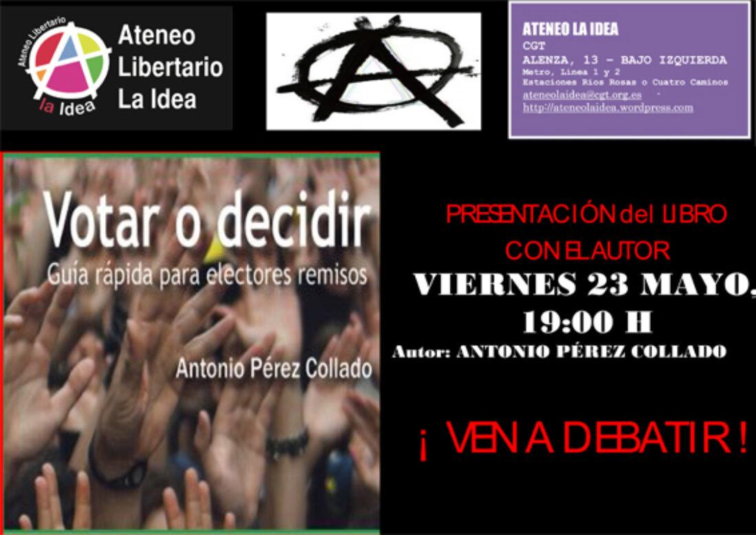23M: Presentación del libro «Votar o decidir» de Antonio Pérez Collado en el Ateneo Libertario La Idea